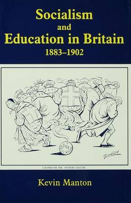 Socialism and Education in Britain 1883-1902 - Woburn Education Series (Paperback)