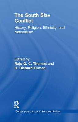 The South Slav Conflict: History, Religion, Ethnicity, and Nationalism - Contemporary Issues in European Politics (Paperback)