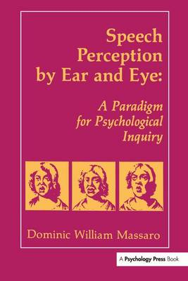 Speech Perception By Ear and Eye: A Paradigm for Psychological Inquiry (Paperback)