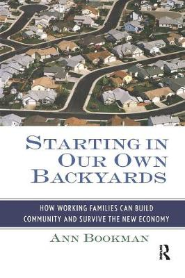 Starting in Our Own Backyards: How Working Families Can Build Community and Survive the New Economy (Paperback)