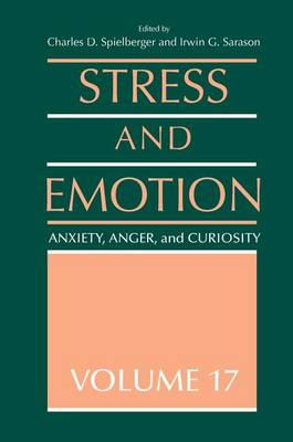 Stress and Emotion: Anxiety, Anger and Curiosity, Volume 17 - Stress and Emotion Series (Paperback)