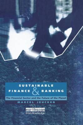 Sustainable Finance and Banking: The Financial Sector and the Future of the Planet (Paperback)