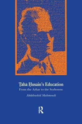 Taha Husain's Education: From Al Azhar to the Sorbonne (Paperback)
