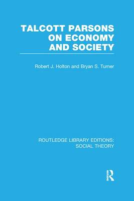 Talcott Parsons on Economy and Society - Routledge Library Editions: Social Theory (Paperback)