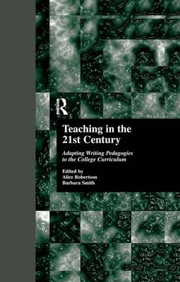 Teaching in the 21st Century: Adapting Writing Pedagogies to the College Curriculum - Cultural Studies in the Classroom (Paperback)