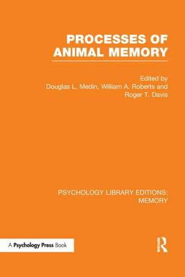 Processes of Animal Memory (PLE: Memory) - Psychology Library Editions: Memory (Paperback)