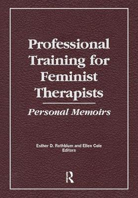 Professional Training for Feminist Therapists: Personal Memoirs (Paperback)