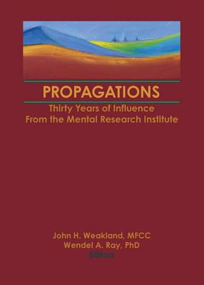 Propagations: Thirty Years of Influence From the Mental Research Institute (Paperback)
