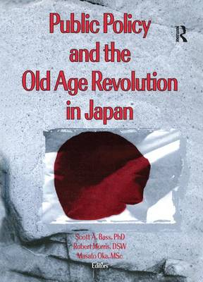 Public Policy and the Old Age Revolution in Japan (Paperback)
