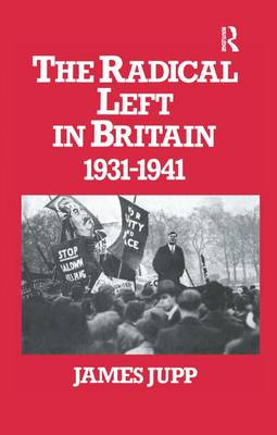 The Radical Left in Britain: 1931-1941 (Paperback)