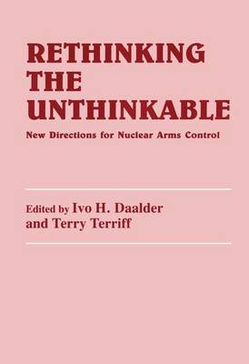 Rethinking the Unthinkable: New Directions for Nuclear Arms Control (Paperback)