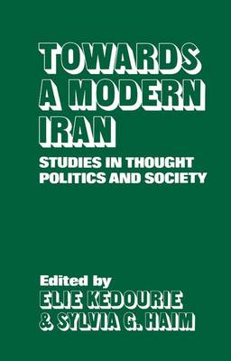 Towards a Modern Iran: Studies in Thought, Politics and Society (Paperback)