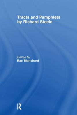 Tracts and Pamphlets by Richard Steele (Paperback)