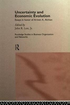 Uncertainty and Economic Evolution: Essays in Honour of Armen Alchian - Routledge Studies in Business Organizations and Networks (Paperback)