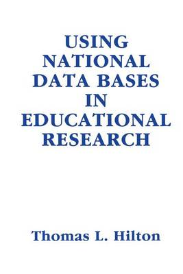 Using National Data Bases in Educational Research (Paperback)