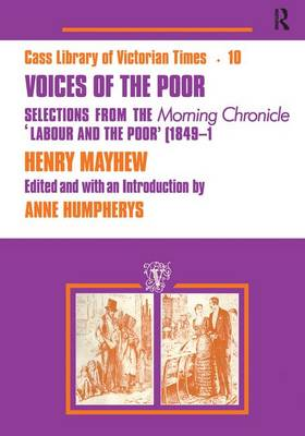 """Voices of the Poor: Selections from the """"Morning Chronicle"""" """"Labour and the Poor"""" (Paperback)"""
