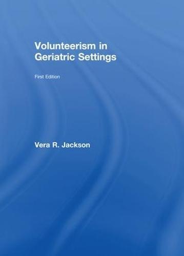 Volunteerism in Geriatric Settings (Paperback)
