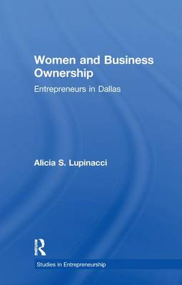 Women and Business Ownership: Entrepreneurs in Dallas - Garland Studies in Entrepreneurship (Paperback)