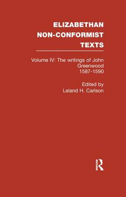 The Writings of John Greenwood 1587-1590, together with the joint writings of Henry Barrow and John Greenwood 1587-1590 (Paperback)