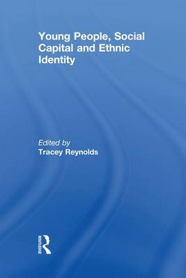 Young People, Social Capital and Ethnic Identity - Ethnic & Racial Studies (Paperback)