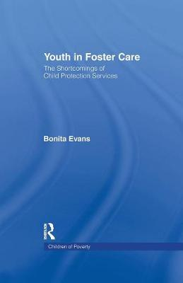 Youth in Foster Care: The Shortcomings of Child Protection Services - Children of Poverty (Paperback)