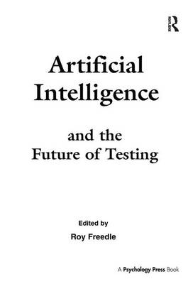 Artificial Intelligence and the Future of Testing (Paperback)