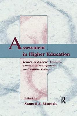 Assessment in Higher Education: Issues of Access, Quality, Student Development and Public Policy (Paperback)