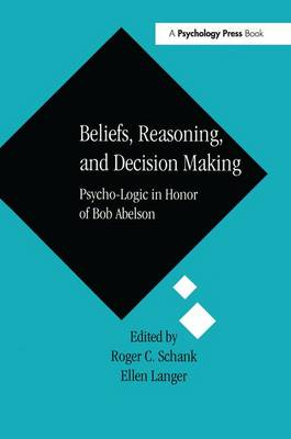 Beliefs, Reasoning, and Decision Making: Psycho-Logic in Honor of Bob Abelson (Paperback)