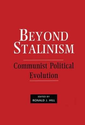 Beyond Stalinism: Communist Political Evolution (Paperback)