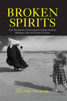 Broken Spirits: The Treatment of Traumatized Asylum Seekers, Refugees and War and Torture Victims (Paperback)