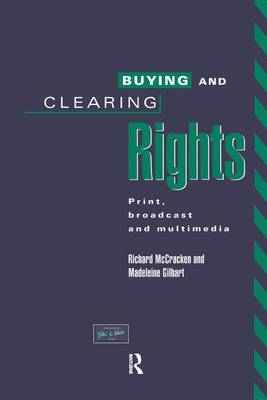 Buying and Clearing Rights: Print, Broadcast and Multimedia (Paperback)