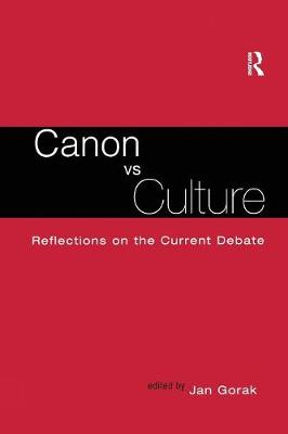 Canon Vs. Culture: Reflections on the Current Debate - Wellesley Studies in Critical Theory, Literary History and Culture (Paperback)