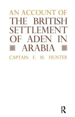 An Account of the British Settlement of Aden in Arabia (Paperback)