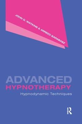 Advanced Hypnotherapy: Hypnodynamic Techniques (Paperback)