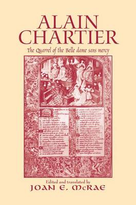 Alain Chartier: The Quarrel of the Belle Dame Sans Mercy - Routledge Medieval Texts (Paperback)