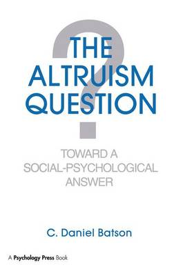 The Altruism Question: Toward A Social-psychological Answer (Paperback)