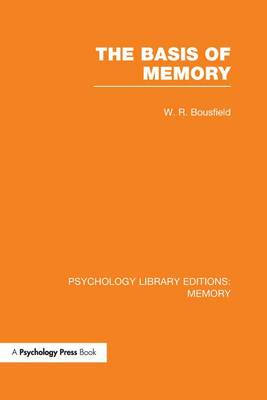 The Basis of Memory - Psychology Library Editions: Memory (Paperback)