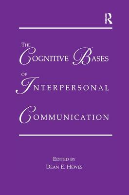 The Cognitive Bases of Interpersonal Communication - Routledge Communication Series (Paperback)