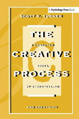 The Creative Process: A Computer Model of Storytelling and Creativity (Paperback)