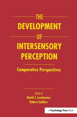 The Development of Intersensory Perception: Comparative Perspectives (Paperback)