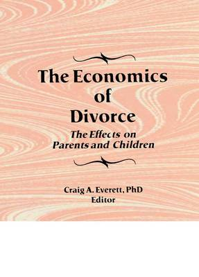 The Economics of Divorce: The Effects on Parents and Children (Paperback)