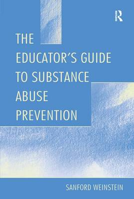 The Educator's Guide To Substance Abuse Prevention (Paperback)