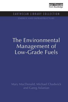 The Environmental Management of Low-Grade Fuels - Energy and Infrastructure Set (Paperback)