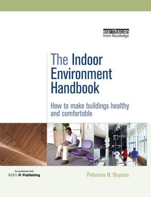 The Indoor Environment Handbook: How to Make Buildings Healthy and Comfortable (Paperback)