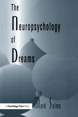 The Neuropsychology of Dreams: A Clinico-anatomical Study - Institute for Research in Behavioral Neuroscience Series (Paperback)