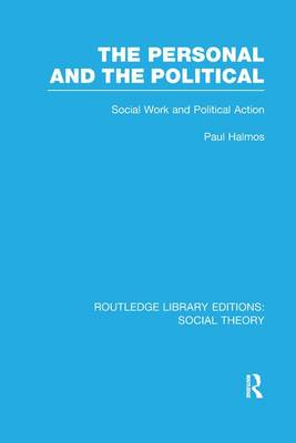 The Personal and the Political: Social Work and Political Action - Routledge Library Editions: Social Theory (Paperback)