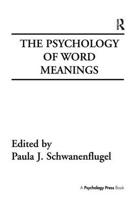 The Psychology of Word Meanings - Cog Studies Grp of the Inst for Behavioral Research at UGA (Paperback)