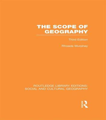 The Scope of Geography - Routledge Library Editions: Social and Cultural Geography (Paperback)