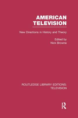 American Television: New Directions in History and Theory - Routledge Library Editions: Television (Paperback)