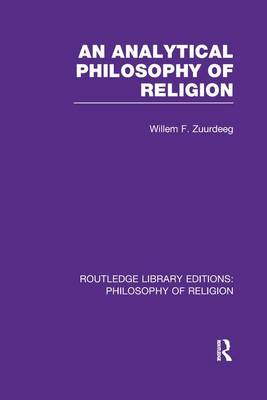 An Analytical Philosophy of Religion - Routledge Library Editions: Philosophy of Religion (Paperback)